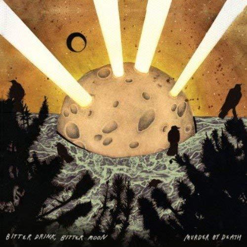 Bitter Drink Bitter Moon by Murder By Death (2012-09-25)