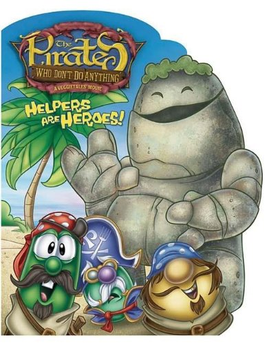 Helpers Are Heroes! (The Pirates Who Don't Do Anything: A Veggietales Movie)