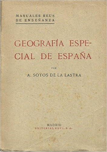 GEOGRAFÍA ESPECIAL DE ESPAÑA Manuales Reus de Enseñanza Vol. V ...