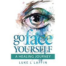 Go Face Yourself: A Healing Journey