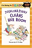Joselina Piggy Cleans Her Room, Elizabeth Claire Alberts and Nancy Markham Alberts, 1402756070