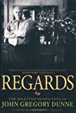 Regards, John Gregory Dunne, 1560258160
