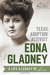 Texas Adoption Activist Edna Gladney: A Life & Legacy of Love