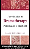 Introduction to Dramatherapy : Person and Threshold, Pitruzzella, Salvo, 1583919759