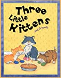 Three Little Kittens and Friends (Nursery Library)