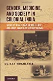 img - for Gender, Medicine, and Society in Colonial India: Women's Health Care in Nineteenth- and Early Twentieth-Century Bengal book / textbook / text book
