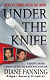 img - for Under the Knife: A Beautiful Woman, a Phony Doctor, and a Shocking Homicide book / textbook / text book