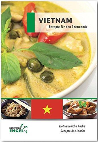 Vietnam Rezepte geeignet für den Thermomix: Vietnamesische Küche Rezepte des Landes