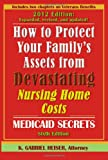 How to Protect Your Family's Assets from Devastating Nursing Home Costs, K. Gabriel Heiser, 0979080177