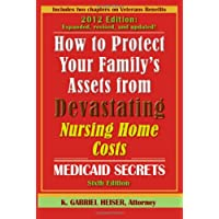 """""""How to Protect Your Family's Assets from Devastating Nursing Home Costs: Medicaid Secrets (6th edition)"""""""
