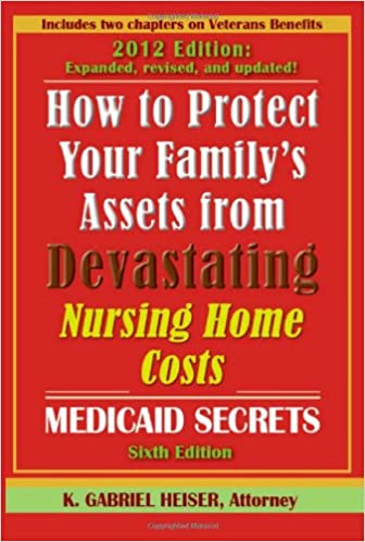 """How to Protect Your Family's Assets from Devastating Nursing Home Costs: Medicaid Secrets (6th edition)"""