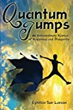Quantum Jumps: An Extraordinary Science of Happiness and Prosperity