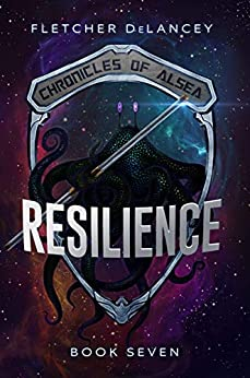 RESILIENCE (Chronicles of Alsea Book 7) by [DeLancey, Fletcher]