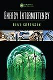 Energy Intermittency, Bent Sorensen, 1466516062