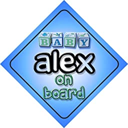 Baby Boy Alex on board novelty car sign gift / present for new child / newborn baby