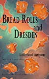 Bread Rolls and Dresden, Chris Campbell, 1909465011