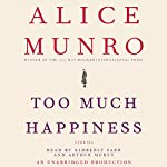 Too Much Happiness: Stories | Alice Munro