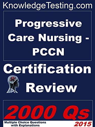 Download Progressive Care Nursing – PCCN Certification Review (Certification in Progressive Care Nursing Book 1) Pdf