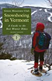 Snowshoeing in Vermont: A Guide to the Best Winter Hikes