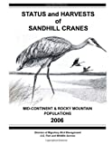 Status and Harvests of Sandhill Cranes: Mid-Continent and Rocky Mountain Populations, David Sharp and Kammie Kruse, 1479147923