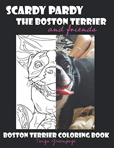Scardy Pardy The Boston Terrier and Friends: Boston Terrier Coloring Book