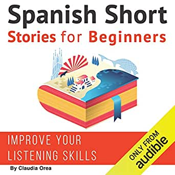 Amazon com: Spanish Short Stories for Beginners: Improve