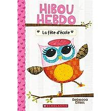 Hibou Hebdo : N° 1 - La fête d'école