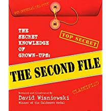 The Secret Knowledge of Grown-ups: The Second File by David Wisniewski (2001-07-31)