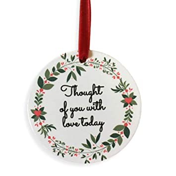 BANBERRY DESIGNS Memorial Christmas Ornament - I Thought of You with Love  Today Ceramic Keepsake Hanging - Amazon.com: BANBERRY DESIGNS Memorial Christmas Ornament - I Thought