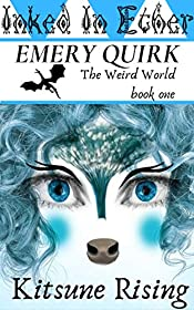 Inked in Ether: Kitsune Rising: A Fantasy Adventure Book Series for Kids, Teens, and Young Adults (The Weird World 1)