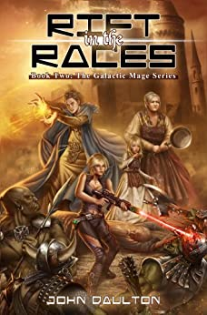Rift in the Races (The Galactic Mage Series Book 2) by [Daulton, John]