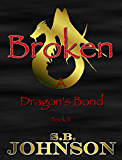 Broken (A Dragon's Bond Book 2)