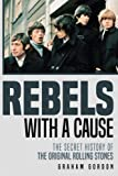 img - for Rebels with a Cause: The Secret History of the Original Rolling Stones book / textbook / text book