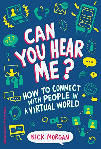 Can You Hear Me?: How to Connect with People in a Virtual World (Can You Hear Us)