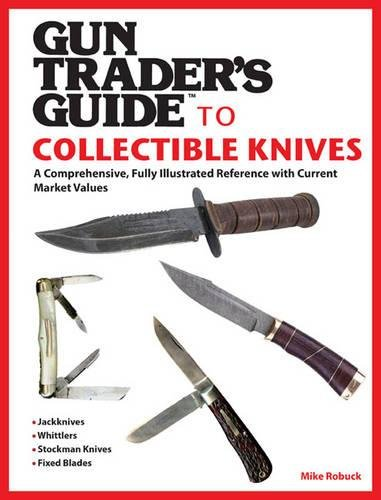 Illustrated Pocket Guide (Gun Trader's Guide to Collectible Knives: A Comprehensive, Fully Illustrated Reference with Current Market Values)
