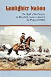 Gunfighter Nation: Myth of the Frontier in Twentieth-Century America, The 1st Paperback Editio edition by Slotkin, Richard (1998) Paperback