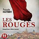 Les Rouges | Livre audio Auteur(s) : Pascale Fautrier Narrateur(s) : Hélène Lausseur