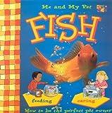 Fish (Me & My Pet)