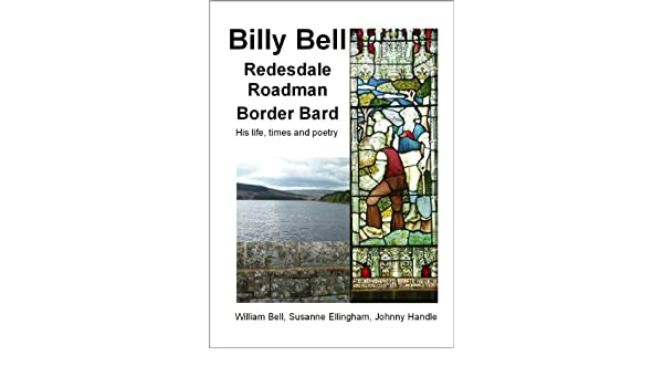 Billy Bell, Redesdale Roadman, Border Bard Summary