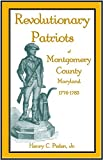 Front cover for the book Revolutionary Patriots of Montgomery County, Maryland, 1776-1783 by Henry C. Peden Jr