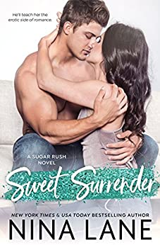 Sweet Surrender (Sugar Rush) by [Lane, Nina]