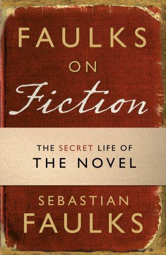 Book cover from Faulks on Fiction: The Secret Life of the Novel by Sebastian Faulks