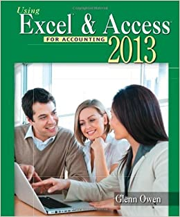 Using Microsoft Excel and Access 2013 for Accounting (with