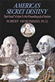 img - for America's Secret Destiny: Spiritual Vision and the Founding of a Nation by Robert Hieronimus Ph.D. (1989-10-01) book / textbook / text book