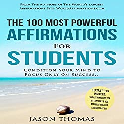 The 100 Most Powerful Affirmations for Students