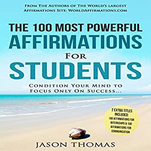 The 100 Most Powerful Affirmations for Students Audiobook