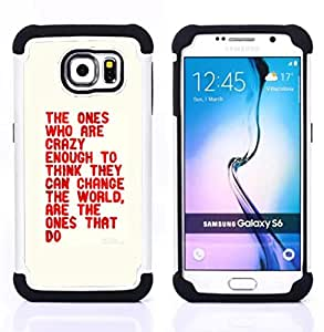 Dragon Case- Dise?¡Ào de doble capa pata de cabra Tuff Impacto Armor h??brido de goma suave de silicona cubierta d FOR Samsung Galaxy S6 G9200- THE WORLD CRAZY QUOTE CHANGE THINK ENOUGH