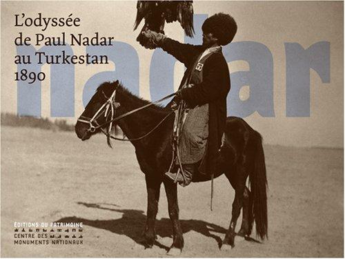 L'odyssée de Paul Nadar au Turkestan : 1890