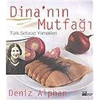 Dina'nın Mutfağı Türk Seferad Yemekleri