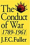 img - for The Conduct Of War, 1789-1961: A Study Of The Impact Of The French, Industrial, And Russian Revolutions On War And Its Conduct (Quality Paperbacks Series) book / textbook / text book